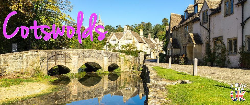 Que voir absolument dans les Cotswolds en Angleterre ? Visiter les Cotswolds avec A Kiss from UK, le blog du voyage en Ecosse, Angleterre et Pays de Galles.