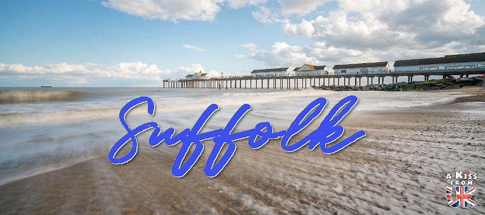 Que voir dans le suffolk en Angleterre ? Visiter le Suffolk avec A Kiss from UK, le guide et blog du voyage en Ecosse, l'Angleterre et Pays de Galles.