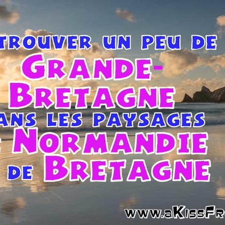 Visiter la Bretagne et la Normandie pour retrouver les décors de Grande-Bretagne !