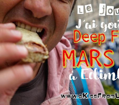 Le jour où j'ai goûté la Deep Fried Mars Bar, le Mars frit à l'écossaise.