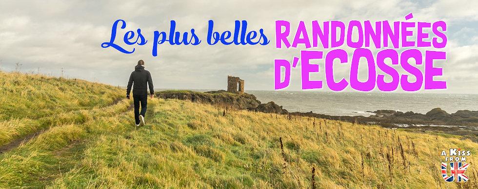 Les plus belles randonnées d'Ecosse - Découvrez quelles sont les randonnées à faire en Ecosse avec A Kiss from UK, le guide et blog du voyage en Grande-Bretagne