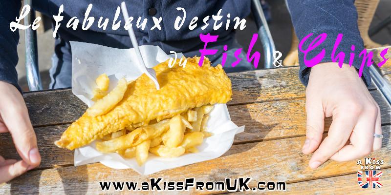 Le fabuleux destin du Fish and Chips - Découvrez l'histoire, les origines  et la recette du Fish and Chips, le plat emblématique de la cuisine britannique avec A Kiss from UK, le guide du voyage en Grande-Bretagne.