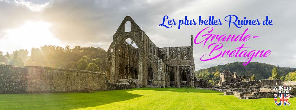 Les 30 plus belles ruines de Grande-Bretagne. Découvrez quels sont les plus beaux lieux abandonnés d'Angleterre, d'Ecosse et du Pays de Galles avec A Kiss from UK.
