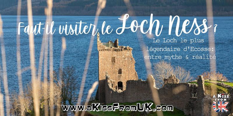 Faut-il visiter le Loch Ness - A Kiss from UK, guide et blog voyage Ecosse, Angleterre et Pays de Galles