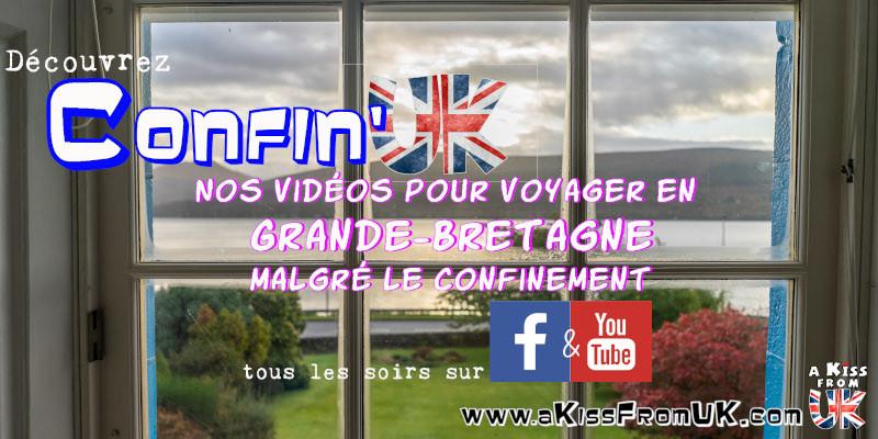 Confin UK, les vidéos de Grande Bretagne pendant le confinement en attendant que voyager en Ecosse, en Angleterre et au Pays de Galles soit possible.