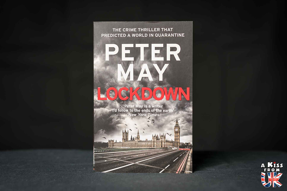 Lockdown, le roman de Peter May qui avait prédit l'épidémie de coronavirus et le confinement | A Kiss from UK
