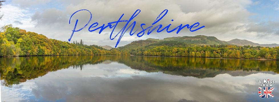 Que voir absolument dans le Perthshire en Ecosse ? Visiter le Perthshire avec A Kiss from UK, le blog du voyage en Ecosse.