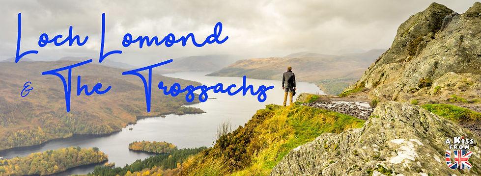 Que voir absolument dans le Loch Lomond et les Trossachs en Ecosse ? Visiter le Parc National du Loch Lomond et des Trossachs avec A Kiss from UK, le guide et blog du voyage en Ecosse.