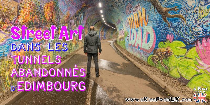 Visiter Colinton Tunnel et Innocent Railway Tunnel- Street Art dans les tunnels abandonnés d'Édimbourg - A Kiss from UK - guide et blog voyage sur l'Ecosse