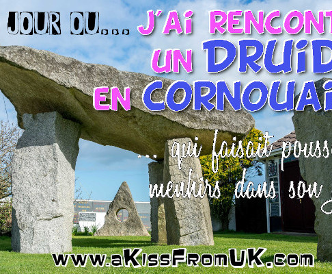 Le jour où... j'ai rencontré un Druide en Cornouailles !