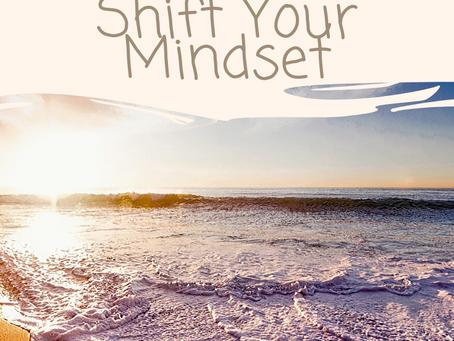 Shifting Your Mindset