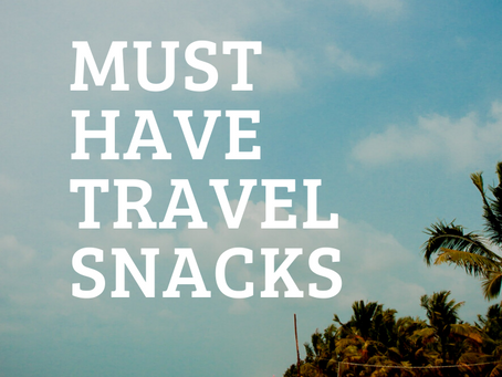 Must Have Travel Snacks