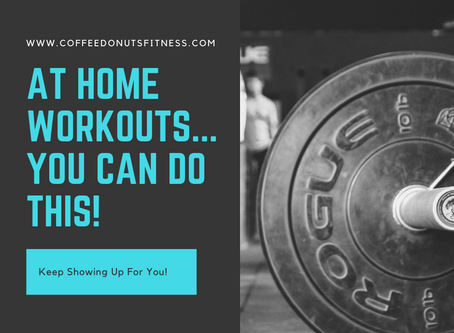 At Home Workouts... You Can Do This!