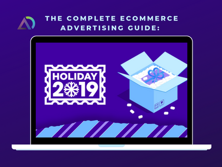 2019 Ecommerce Holiday Advertising Guide