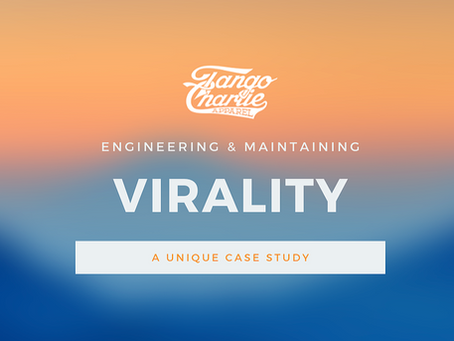 Case Study: Engineering & Maintaining Virality