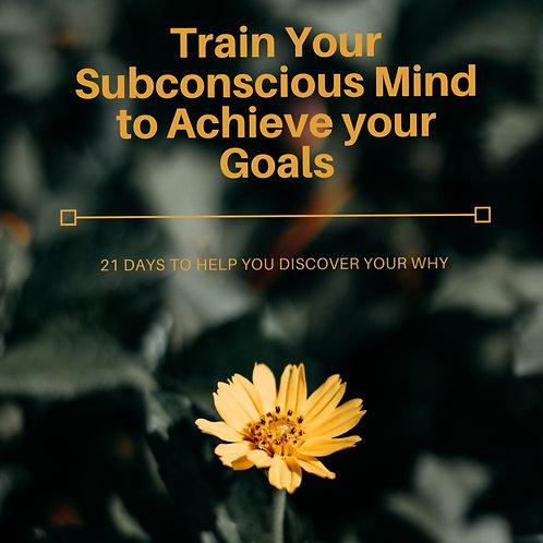 Train Your Subconscious Mind to Achieve Your Goals