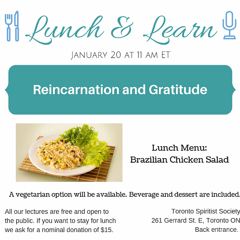 Reincarnation and Gratitude + Lunch & Learn