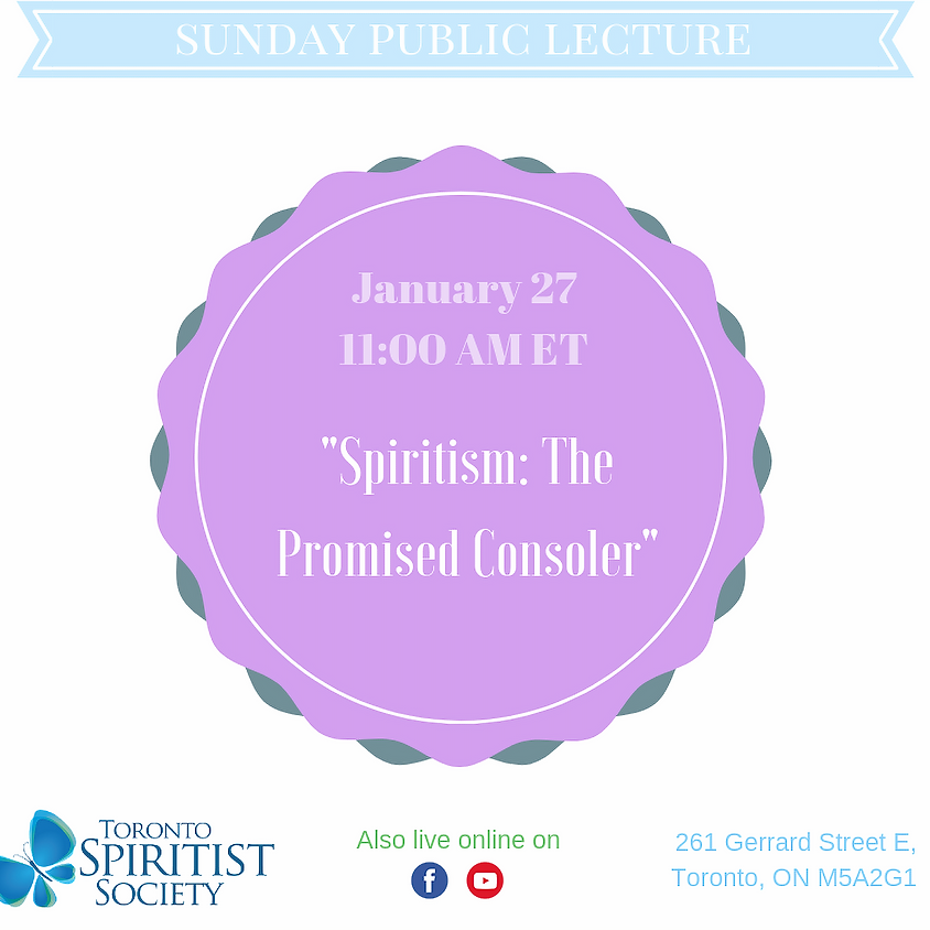 Public Lecture :: Spiritism, The Promised Consoler