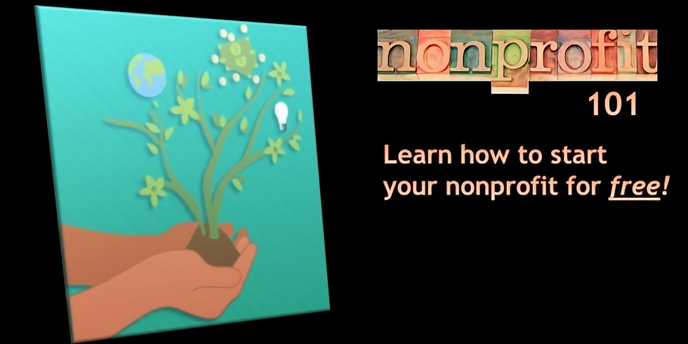101 How To Start a Non- Profit + Grant Writing-Virtual (Free Seminar)