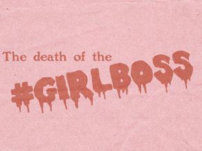 The Death of the Girlboss