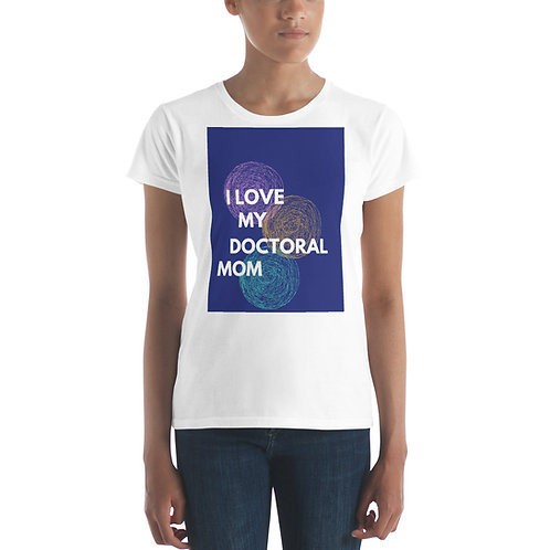 I Love My Doctoral Mom T-Shirt