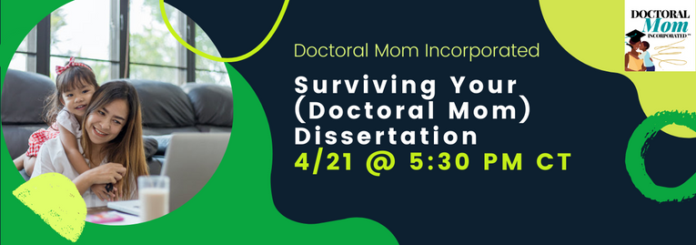 Surviving Your Doctoral Mom Dissertation
