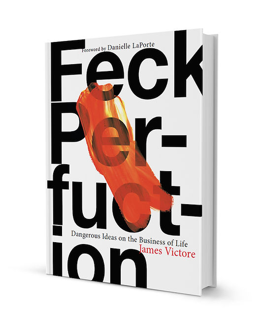 Feck Perfection Cover Book by James Victore