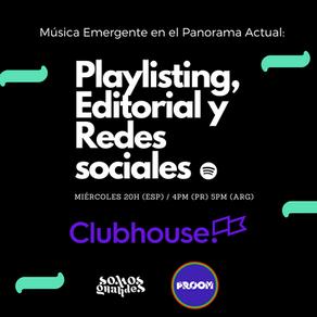 Clubhouse: Música Emergente en el  Panorama Actual - Playlisting, Editorial y Redes Sociales.