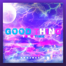 """""""GOOD THINGS TAKE TIME"""" IS A TRACK THAT UPLIFTS AND INSPIRES BY PROJECT G"""