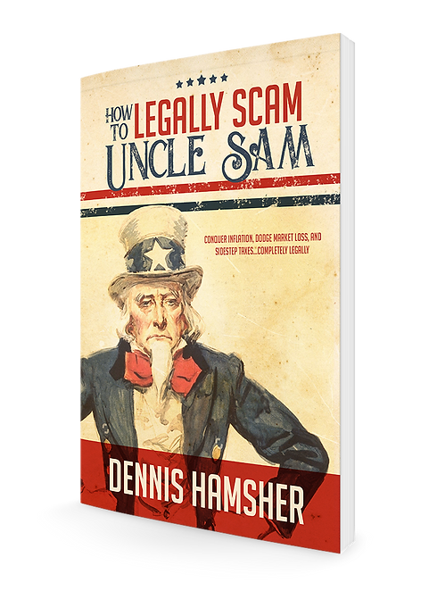 Legally Scam Uncle Sam by Dennis Hamsher