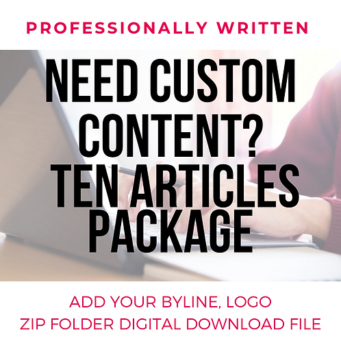 Need Content? Ten Article Package