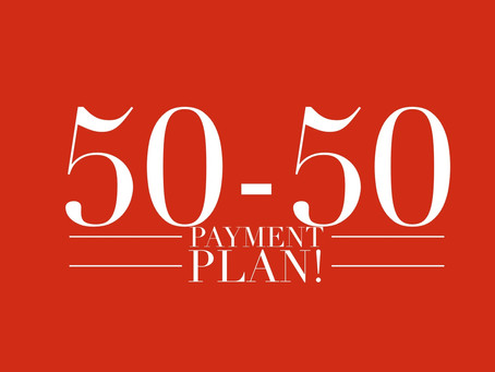 All New 50-50 Payment Plan