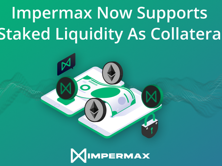 Impermax now Supports Staked Liquidity as Collateral