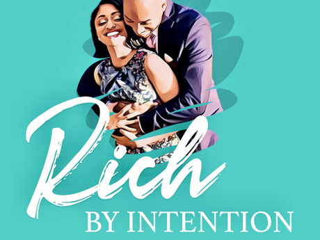 RICH BY INTENTION PODCAST LAUNCH