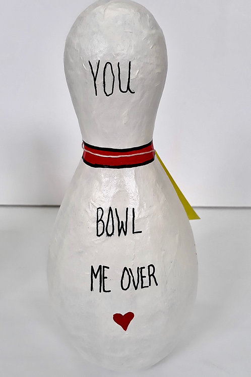 You Bowl Me Over Pins