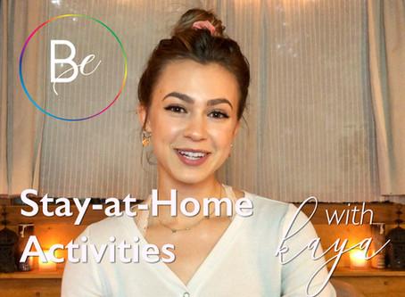 Kaya: Stay at Home Activities