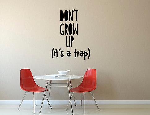 """Αυτοκόλλητο Τοίχου """"Don't Grow Up"""""""