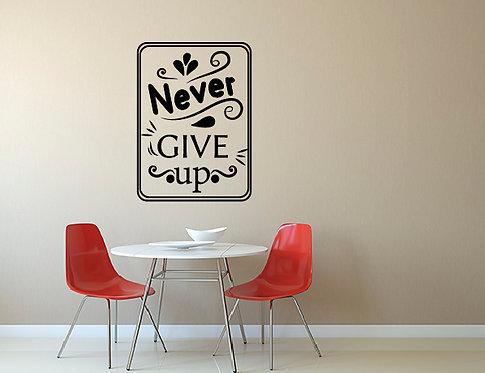 """Αυτοκόλλητο Τοίχου """"Never Give Up"""""""