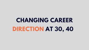 Changing Career Direction at 30,40