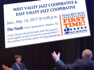 May 14 West Valley Jazz Cooperative (debut) & East Valley Jazz Cooperative performing at The NAS