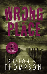 HOLT THRILLER_Book 3_WRONG  PLACE.jpg