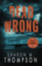 HOLT THRILLER_Book 2_DEAD WRONG V2.jpg