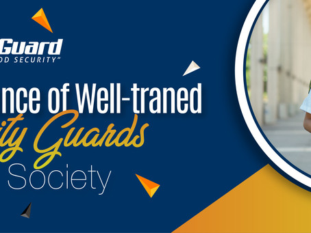 Importance of Well-trained Security Guards in Our Society