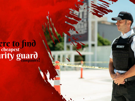 Where to find cheapest security guard companies!