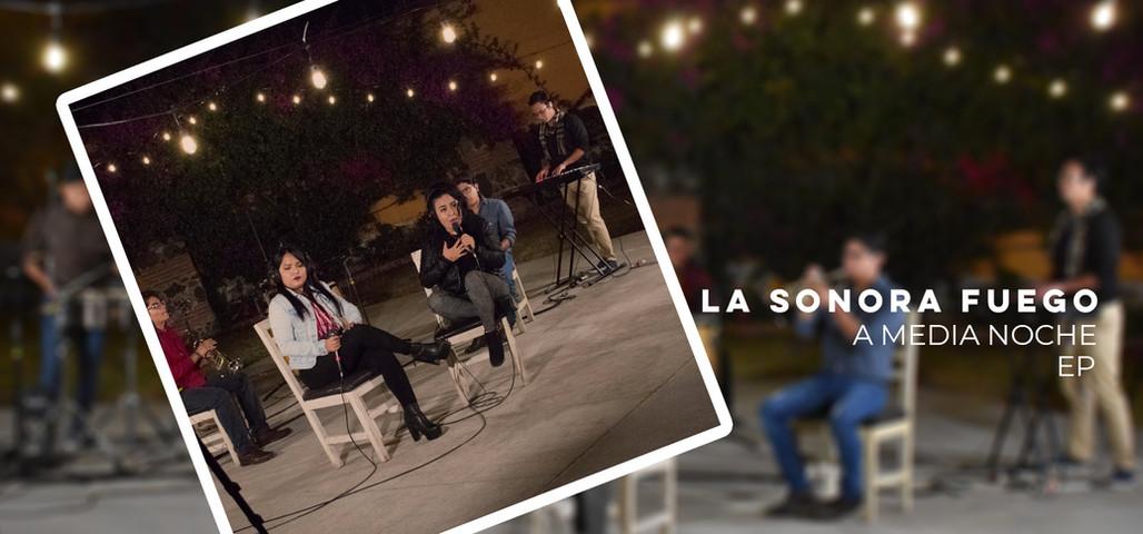 La Sonora Fuego / A Media Noche