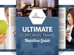 Ultimate Corpoate Travel Nutrition Guide by Master Suites Corporate Housing