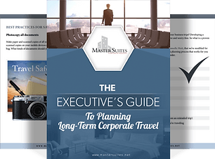 The Executive's Guide to Planning Long-Term Corporate Travel by Master Suites Corporate Housing