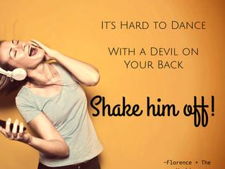 Dancing Despite the Devil on my Back