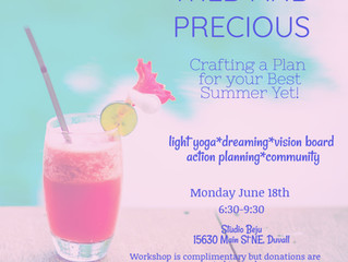 Wild and Precious; Crafting a Plan for your Best Summer Yet!