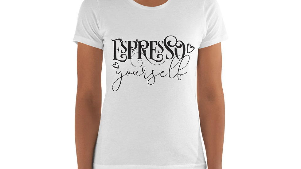 """Espresso Yourself"" Women's t-shirt"